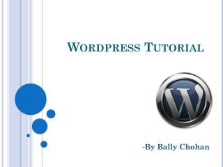 Wordpress tutorial- By Bally Chohan