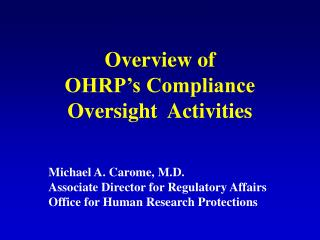 Overview of  OHRP s Compliance  Oversight  Activities