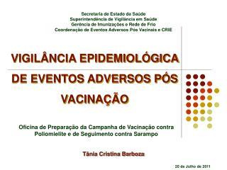 VIGIL NCIA EPIDEMIOL GICA  DE EVENTOS ADVERSOS P S VACINA  O