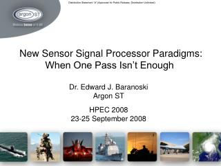 New Sensor Signal Processor Paradigms: When One Pass Isn t Enough