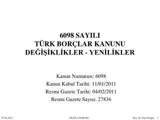 6098 SAYILI  T RK BOR LAR KANUNU DEGISIKLIKLER - YENILIKLER