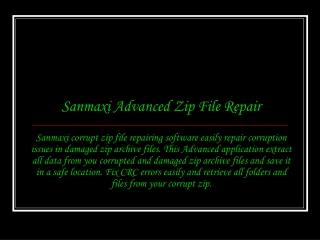 Sanmaxi Zip Repair Software