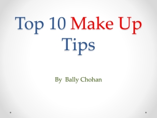 Top 10 make up tips- By Bally Chohan