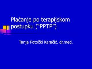 Placanje po terapijskom postupku  PPTP
