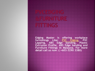 EdgingmastePvc Edging and  Furniture Fittings Solution in MY