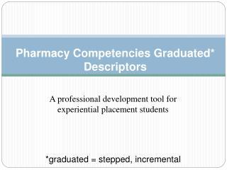 Pharmacy Competencies Graduated Descriptors  :