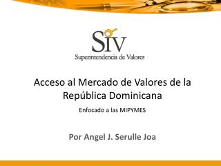 Acceso al Mercado de Valores de la Rep blica Dominicana Enfocado a las MIPYMES