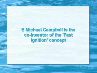 E. Michael Campbell: The 'Fast Ignition' Concept