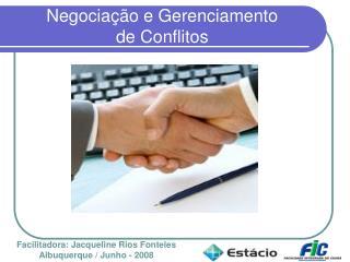 Negocia  o e Gerenciamento  de Conflitos