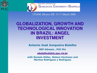 GLOBALIZATION, GROWTH AND TECHNOLOGICAL INNOVATION IN BRAZIL: ANGEL INVESTMENT