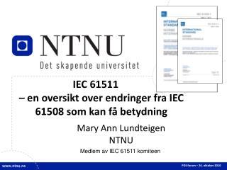 IEC 61511    en oversikt over endringer fra IEC 61508 som kan f  betydning