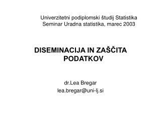 Univerzitetni podiplomski  tudij Statistika Seminar Uradna statistika, marec 2003