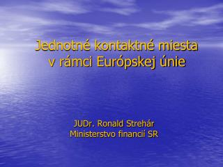 Jednotn  kontaktn  miesta  v r mci Eur pskej  nie