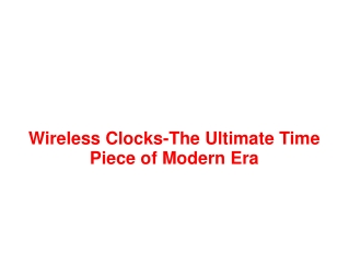 Wireless Clocks-The Ultimate Time Piece of Modern Era