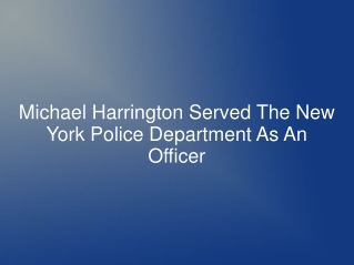 Michael Harrington Served The New York Police Department As
