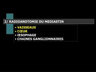 VAISSEAUX  C UR   SOPHAGE   CHAINES GANGLIONNAIRES