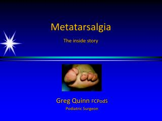 Metatarsalgia The inside story
