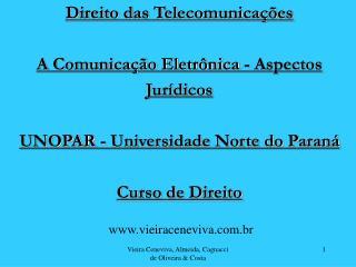 Direito das Telecomunica  es  A Comunica  o Eletr nica - Aspectos Jur dicos  UNOPAR - Universidade Norte do Paran   Curs