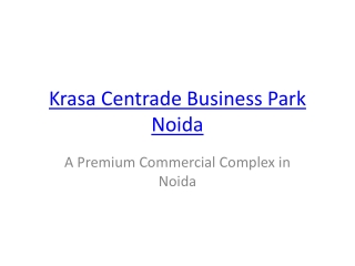 Krasa Centrade Business Park Noida
