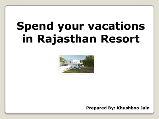 Spend your vacations in Rajasthan Resort