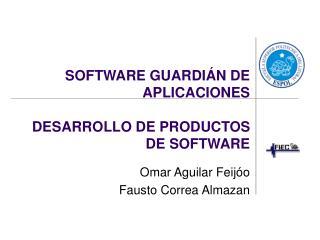 SOFTWARE GUARDI N DE APLICACIONES   DESARROLLO DE PRODUCTOS  DE SOFTWARE