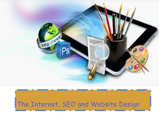 The Internet, SEO and Website Design