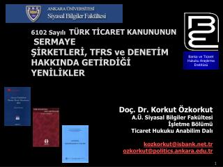 6102 Sayili  T RK TICARET KANUNUNUN  SERMAYE  SIRKETLERI, TFRS ve DENETIM HAKKINDA GETIRDIGI  YENILIKLER