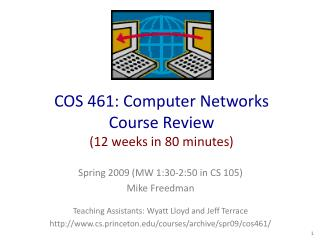 COS 461: Computer Networks Course Review 12 weeks in 80 minutes