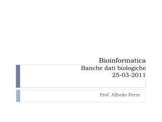 Bioinformatica Banche dati biologiche 25-03-2011