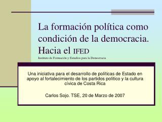La formaci n pol tica como condici n de la democracia. Hacia el IFED Instituto de Formaci n y Estudios para la Democraci