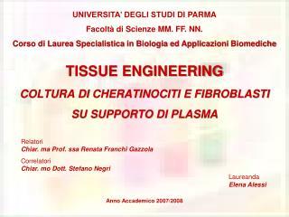 TISSUE ENGINEERING COLTURA DI CHERATINOCITI E FIBROBLASTI  SU SUPPORTO DI PLASMA