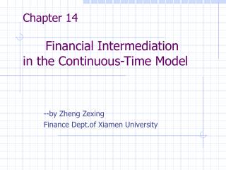 Chapter 14    Financial Intermediation  in the Continuous-Time Model