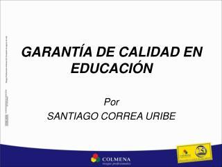 GARANT A DE CALIDAD EN EDUCACI N