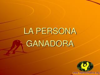 LA PERSONA GANADORA