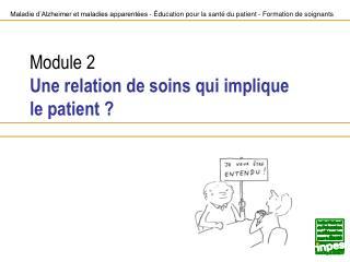 Module 2 Une relation de soins qui implique  le patient