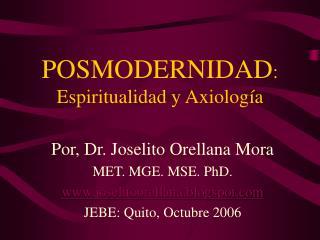 POSMODERNIDAD: Espiritualidad y Axiolog a