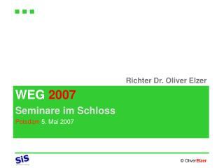 WEG 2007 Seminare im Schloss Potsdam 5. Mai 2007