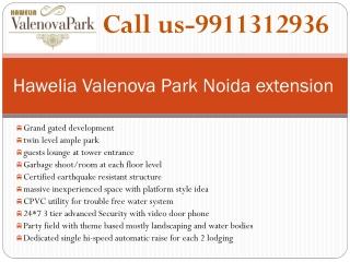 Hawelia Valenova Park noida 9911312936, Valenova Park greate