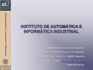 INSTITUTO DE AUTOM TICA E INFORM TICA INDUSTRIAL