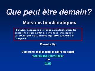 Que peut  tre demain  Maisons bioclimatiques