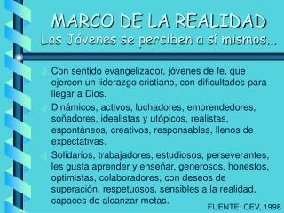 MARCO DE LA REALIDAD Los J venes se perciben a s  mismos...