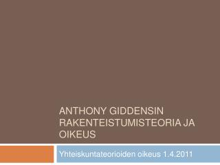 Anthony Giddensin rakenteistumisteoria JA  OIKEUS