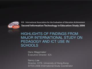 HIGHLIGHTS OF FINDINGS FROM MAJOR INTERNATIONAL STUDY ON PEDAGOGY AND ICT USE IN SCHOOLS