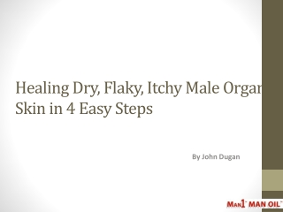 Healing Dry, Flaky, Itchy Male Organ Skin in 4 Easy Steps
