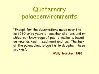 Quaternary palaeoenvironments