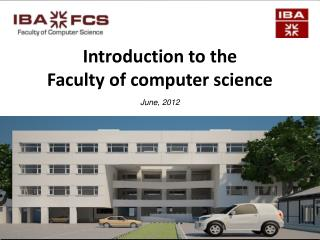 Introduction to the Faculty of computer science June, 2012