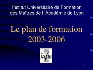 Le plan de formation 2003-2006