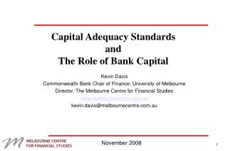 Capital Adequacy Standards  and The Role of Bank Capital