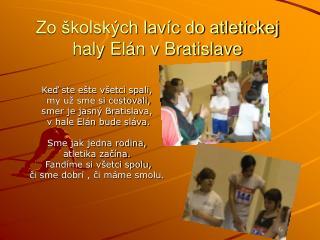 Zo  kolsk ch lav c do atletickej haly El n v Bratislave