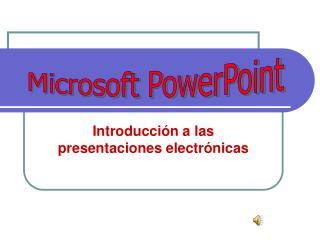 Introducci n a las presentaciones electr nicas